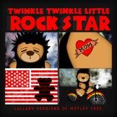 Lullaby Versions of Motley Crue by Twinkle Twinkle Little Rock Star