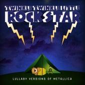 Lullaby Versions of Metallica by Twinkle Twinkle Little Rock Star