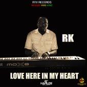 Love Here in My Heart de RK