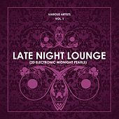 Late Night Lounge, Vol. 1 (20 Electronic Midnight Pearls) - EP by Various Artists