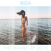 Ibiza Warm Up 2018 - EP de Various Artists