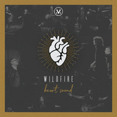 Wildfire (Heart Sound: Live from Vineyard Boise) by Vineyard Worship