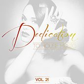 Dedication to House Music, Vol. 21 von Various Artists