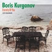 Eternity of You by Boris Kurganov