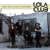 Ahora Todos los Discos Tienen Nombre... de Lola Club
