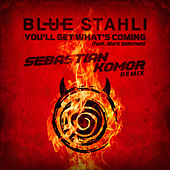 You'll Get What's Coming (Sebastian Komor Remix) de Blue Stahli