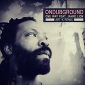 One Way (Art-X Remix) de Ondubground