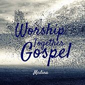 Worship Together Gospel by Medina