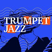 Trumpet Jazz by Various Artists
