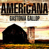 Americana - Gastonia Galop by Various Artists