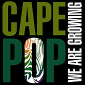 Cape Pop - We Are Growing by Various Artists