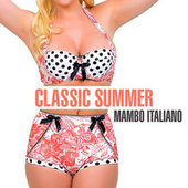 Classic Summer - Mambo Italiano de Various Artists