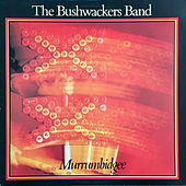 Murrumbidgee van The Bushwackers Band