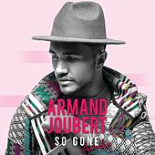 So Gone (Acoustic) by Armand Joubert