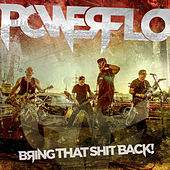 Bring That Shit Back de Powerflo