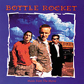 Bottle Rocket (Original Motion Picture Soundtrack) by Various Artists