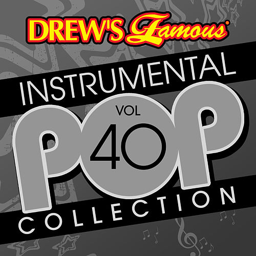 Drew's Famous Instrumental Pop Collection (Vol. 40) by The Hit Crew(1)