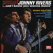 ...And I Know You Wanna Dance (Live) by Johnny Rivers