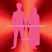 Love Is Bigger Than Anything In Its Way (Beck Remix) by U2