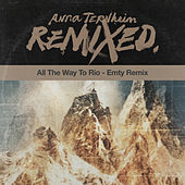 All The Way To Rio (Emty Remix) by Anna Ternheim