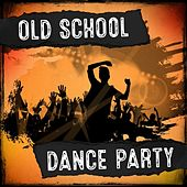 Old School Dance Party by Various Artists
