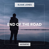 End Of The Road (Acoustic) de Blame Jones