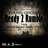 Ready 2 Rumble by Flames Oh God