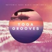 Yoga Grooves : Rhythmic Yoga Music from India von Meditative Mind