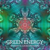 Green Energy - Powerful Lucid Dreaming, Spiritual Sense, Dream Mind, Deep Sleep by Various Artists