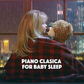 Piano Clasica for Baby Sleep by Various Artists