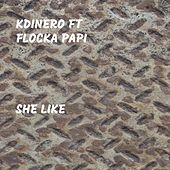 She Like (feat. Flocka Papi) von K Dinero
