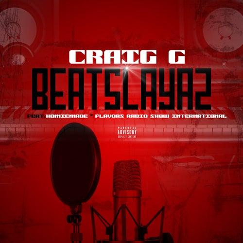 Beatslayaz (feat. Homiemade & Flavors Radio Show International) de Craig-G