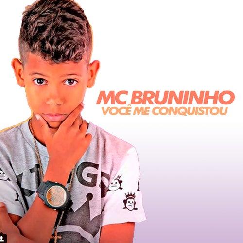 Você Me Conquistou de MC Bruninho