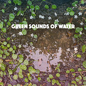 Green Sounds of Water de Various Artists
