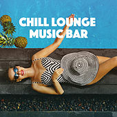Chill Lounge Music Bar by Various Artists