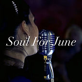 Soul For June by Various Artists