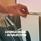 Lounge Music - DJ Selection by Various Artists