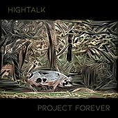 Project Forever von Hightalk