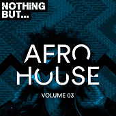 Nothing But... Afro House, Vol. 03 - EP by Various Artists