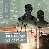 Hold You VIP / Los Angeles de Furney