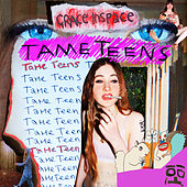 Tame Teens by Grace In Space