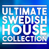 Ultimate Swedish House Collection von Various Artists