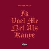 Ik Voel Me Net Als Kanye by Miggs De Bruijn