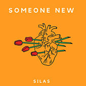 Someone New by Silas