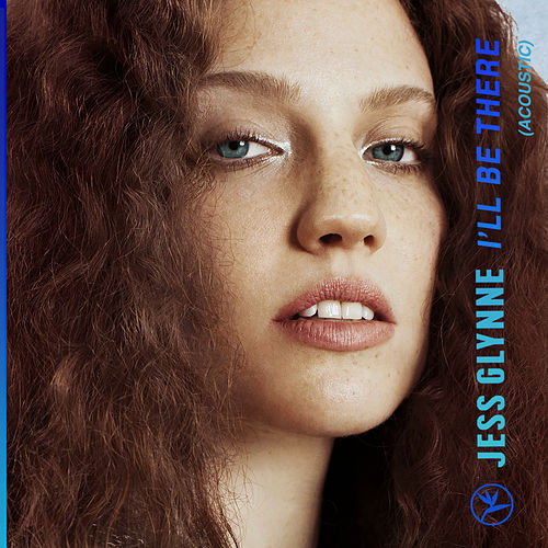 I'll Be There (Acoustic) by Jess Glynne