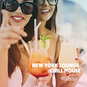 New York Lounge Chill House by Various Artists