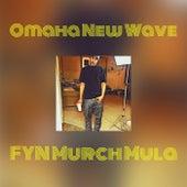 Omaha New Wave de FYN Murch Mula