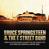 Gotta Get That Feeling / Racing In the Street ('78) [Live from The Carousel, Asbury Park] von Bruce Springsteen