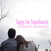 Songs For Sweethearts: Romantic Favourites by Various Artists