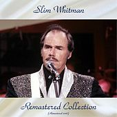 Remastered Collection (All Tracks Remastered 2018) by Slim Whitman